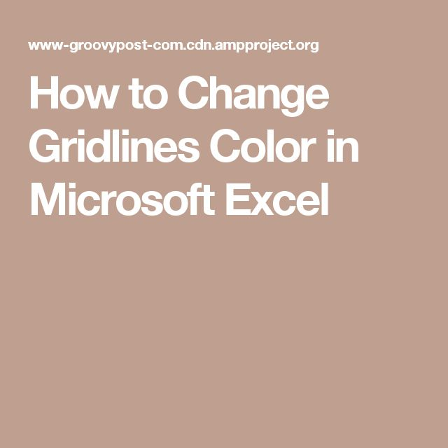 How to Change Gridlines Color in Microsoft Excel