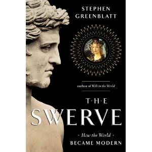 The Swerve: How the Word Became Modern by Stephen Greenblatt