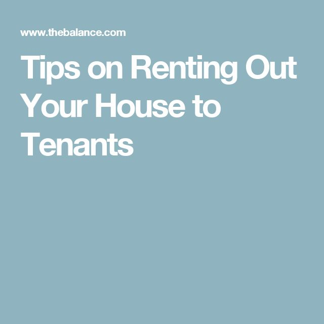 Tips on Renting Out Your House to Tenants