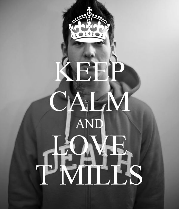 T Mills Wallpaper | KEEP CALM AND LOVE T MILLS - KEEP CALM AND CARRY ON Image Generator ...