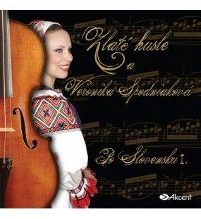 Zlaté husle a Veronika Spodniaková Vynikajúca mladá speváčka a úspešná ľudová hudba s podtitulom: Po Slovensku 1