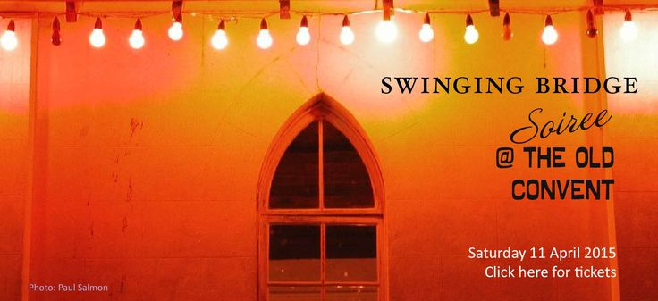 Swinging Bridge | Handcrafted Wines | Orange NSW Australia: Swinging Soiree at The Old Convent, Orange NSW
