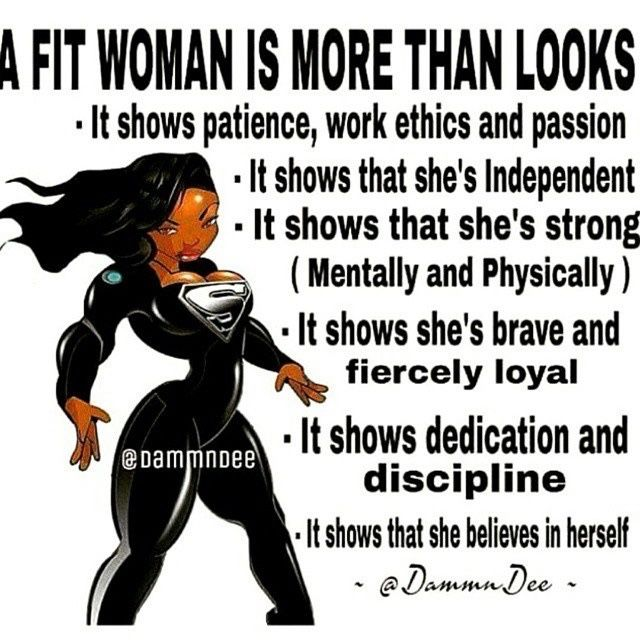 Choosing a healthy lifestyle is important, however, any PERSON woman or man can be any of those things regardless of making the choice to be fit or not.