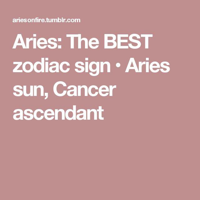 Aries: The BEST zodiac sign • Aries sun, Cancer ascendant