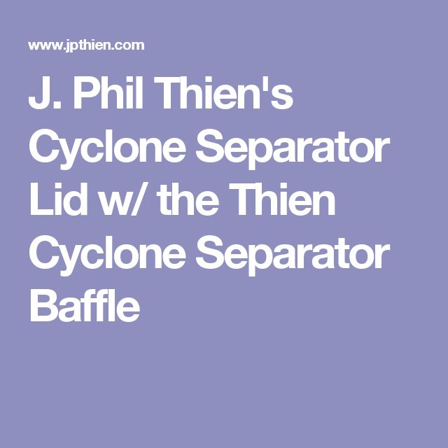 J Phil Thiens Cyclone Separator Lid W The Thien Cyclone Separator