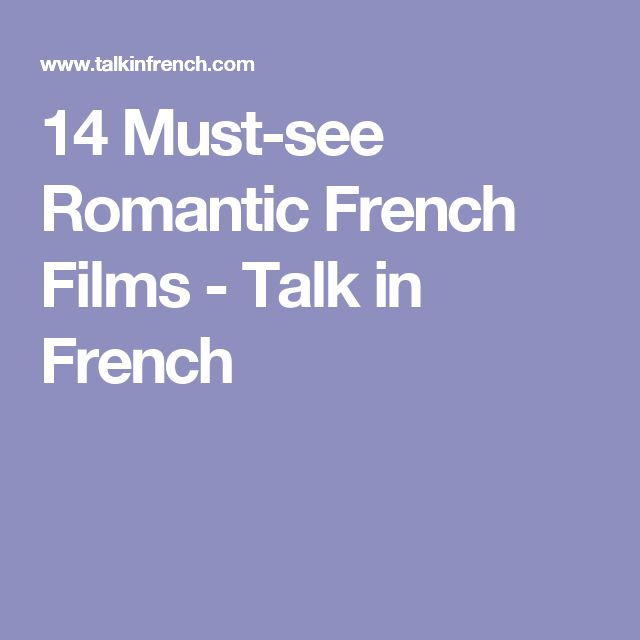 14 Must-see Romantic French Films - Talk in French