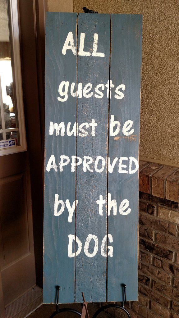 Front Porch Sign    All guests must be approved by the dog   funny dog sign   front porch décor   gift for dog lover   gift for dog owner  