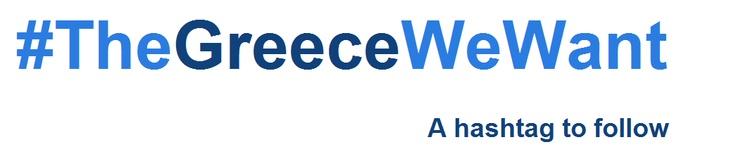 #TheGreeceWeWant . A hashtag to follow