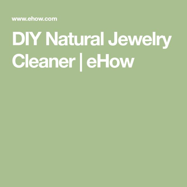 DIY Natural Jewelry Cleaner | eHow