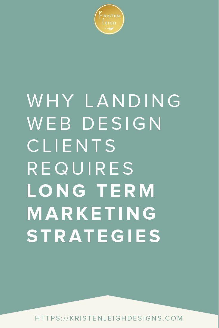 Long Term Marketing Strategies For Web Design Clients Web Design Design Clients Marketing Strategy