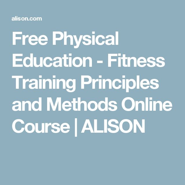 Free Physical Education - Fitness Training Principles and Methods Online Course | ALISON
