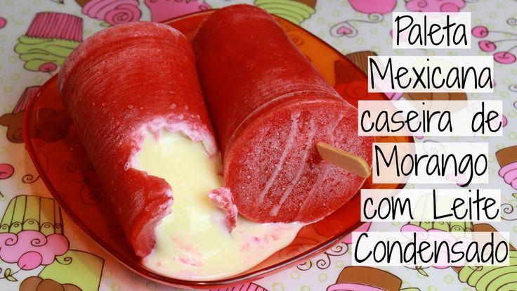 Paleta Mexicana caseira de Morango com Leite Condensado