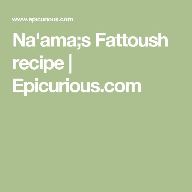 Na'ama;s Fattoush recipe | Epicurious.com