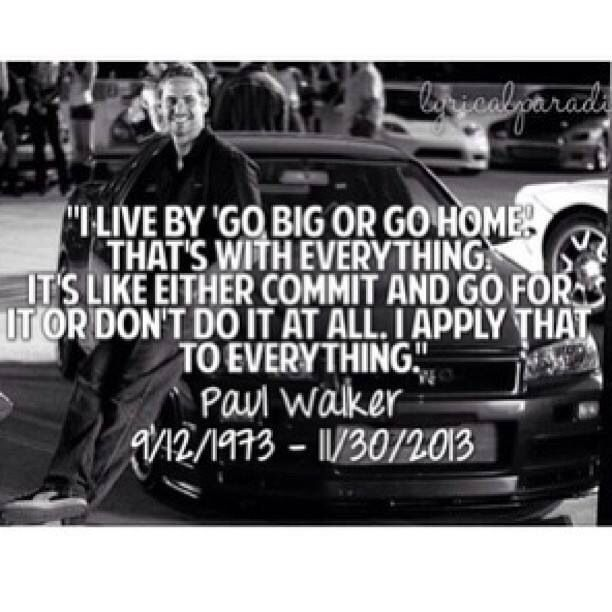 Need this quote from a man who greatly influenced my life. Thank you again Paul... Keep going 100. And always get back up...