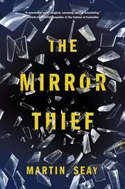 The Mirror Thief ebook by Martin Seay #KoboOpenUp #ReadMore #eBook #Fiction #BestOf2016