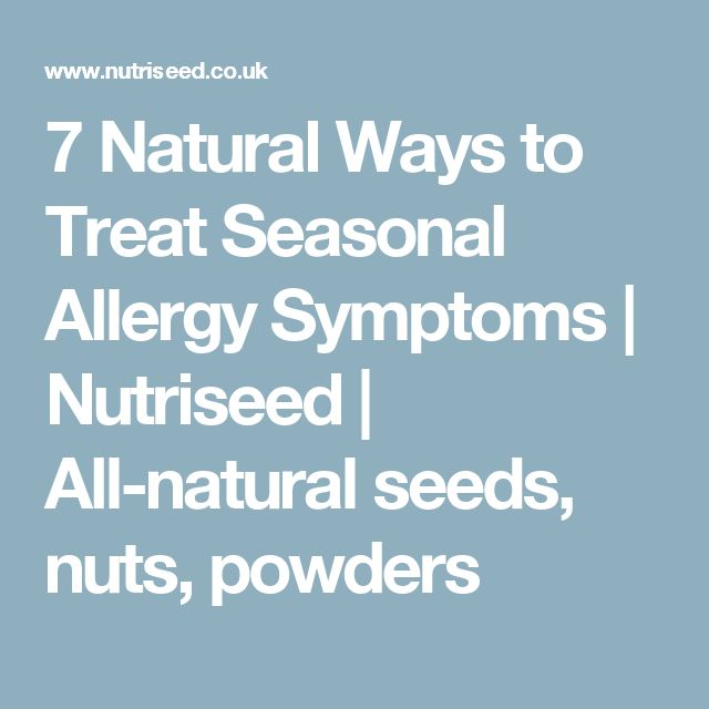 7 Natural Ways to Treat Seasonal Allergy Symptoms | Nutriseed | All-natural seeds, nuts, powders
