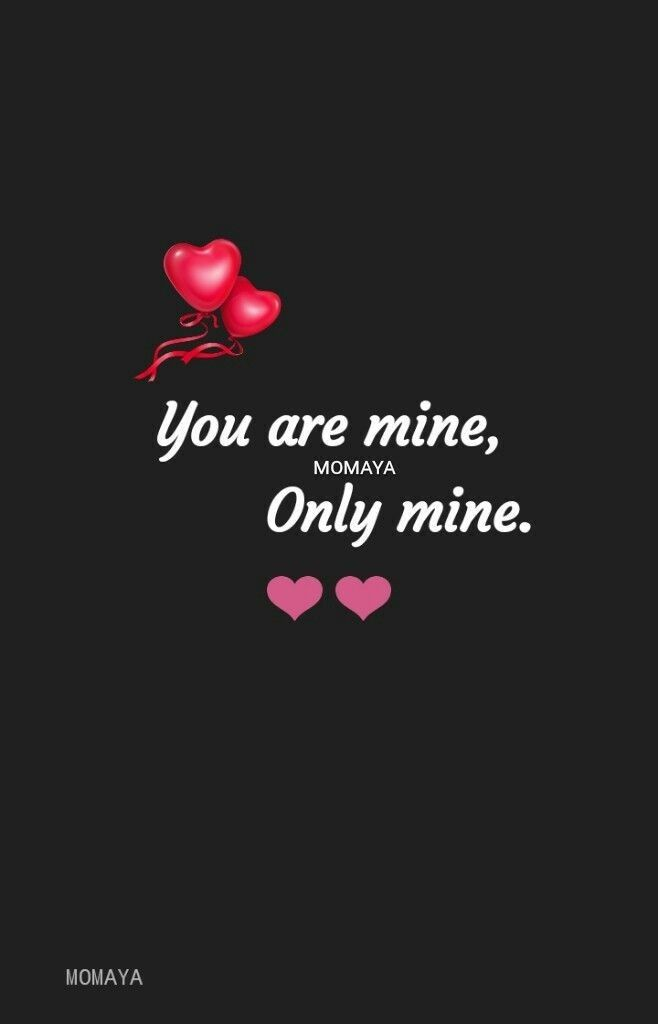You Re Mine Babygirl Only Mine Any Questions Love Me Quotes Soulmate Love Quotes Love Wallpapers Romantic