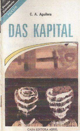 Das Kapital : (primera entrega, 1992-93) / C.A. Aguilera Publicación La Habana : Abril, cop. 1997