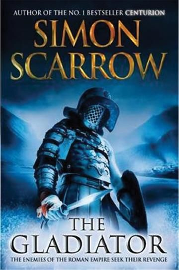 THE GLADIATOR by Simon Scarrow