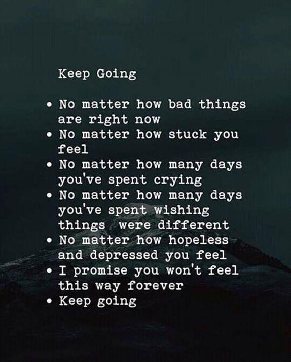 Inspirational Positive Quotes Keep Going Keep Going Quotes Go For It Quotes Get Well Quotes