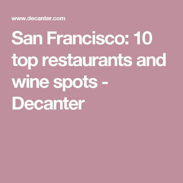 San Francisco: 10 top restaurants and wine spots - Decanter