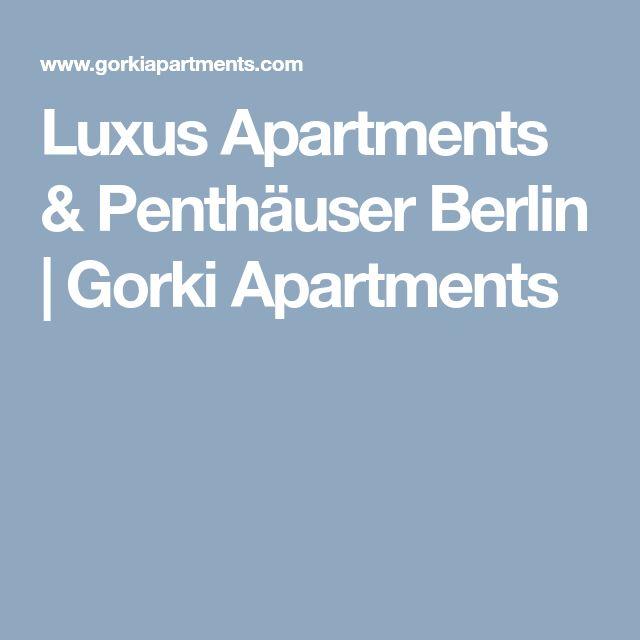 Luxus Apartments & Penthäuser Berlin | Gorki Apartments