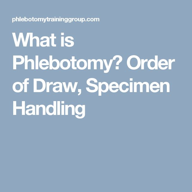 What is Phlebotomy? Order of Draw, Specimen Handling