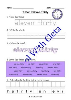 These pages are designed to be repetitive and interactive for your children so that they can learn how to write the half past times in words. e.g. eleven thirty.In this set of worksheets children are to do the following:1) Trace the words,2) Write the words,3) Colour the words,4) Circle the correct words and5) Cut and paste the letters to make the words.Each worksheet also includes an image of the analogue clock of the same time that they are learning so they can learn to associate the…