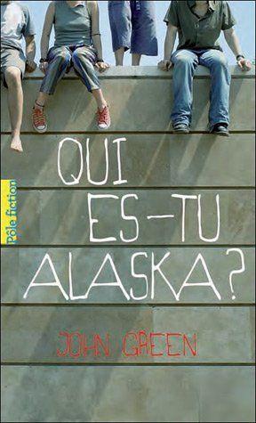 Qui es-tu, Alaska? - John Green, Catherine Gibert - Livres