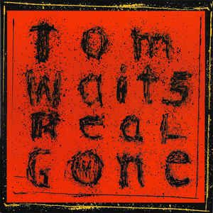 Tom Waits - Real Gone: buy 2xLP, Album at Discogs
