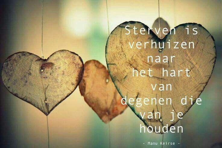 Sterven is verhuizen naar het hart van degenen die van je houden.