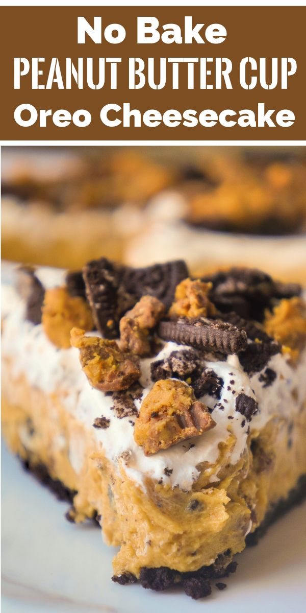 No Bake Peanut Butter Cup Oreo Cheesecake