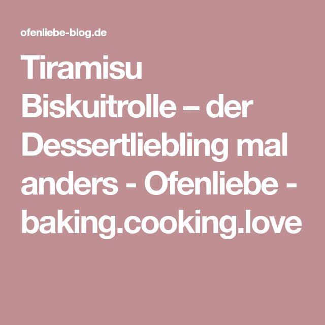 Tiramisu Biskuitrolle – der Dessertliebling mal anders - Ofenliebe - baking.cooking.love
