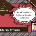 "This is a PowerPoint presentation introducing and explaining the purpose and process of literary criticism (written broadly enough to relate to criticism of any art form). It is aligned with ACT Quality Core A.7 Literary Criticism and Common Core State Standards. Learning Targets: To define the terms ""critique,"" ""criticism,"" and ""critic. To explain the purpose and value critiquing the arts. To explain the basic process of criticism. To identify the characteristics of forms/types of…"