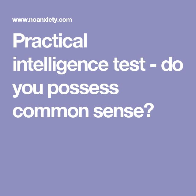 Practical intelligence test - do you possess common sense?