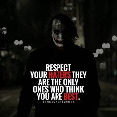 "1,023 Likes, 5 Comments - Joker Quotes (@thejokersquote) on Instagram: ""Respect Your Haters Must Follow @TheJokersQuote @TheJokerSayings For Daily Motivation And…"""