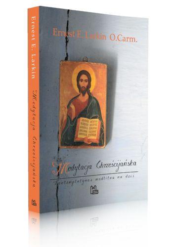 Ernest E. Larkin O. Carm. Medytacja Chrześcijańska Kontemplatywna modlitwa na dziś  http://tyniec.com.pl/product_info.php?cPath=40&products_id=937