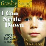 I Can Settle Down: Songs of Self Control [CD]
