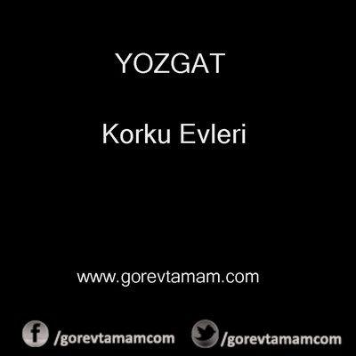 Yozgat Korku Evleri