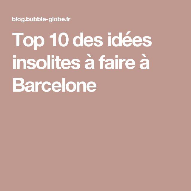 Top 10 des idées insolites à faire à Barcelone