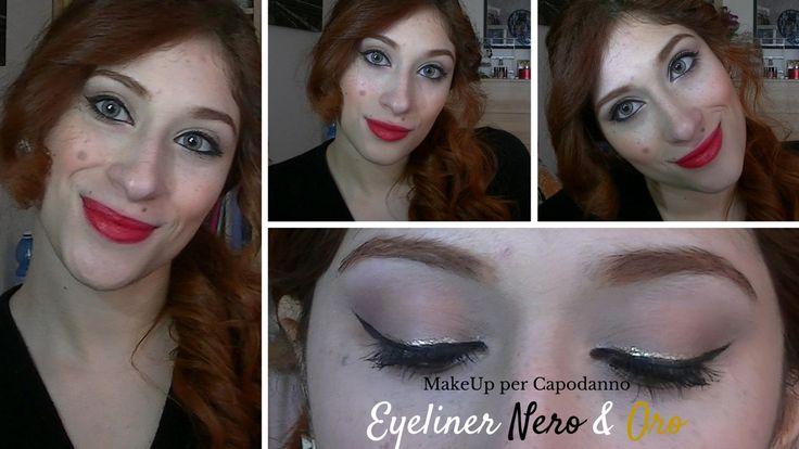 Lady Vermillion: MakeUp per Capodanno #2    Eyeliner Nero&Oro   Lad...
