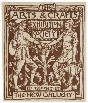 Poster for the Arts & Crafts Exhibition Society. The Arts & Crafts Exhibition Society, founded in 1887, encompassed a very wide range of like-minded societies, workshops and manufacturers.