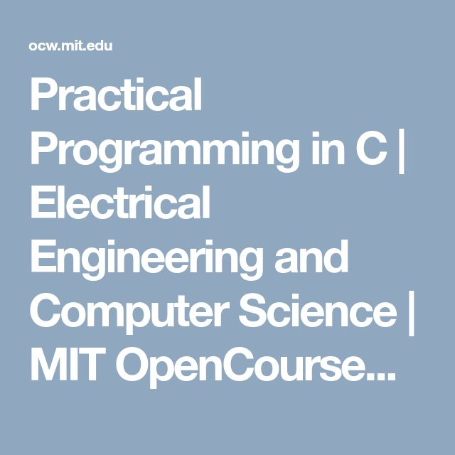 Practical Programming in C | Electrical Engineering and Computer Science | MIT OpenCourseWare