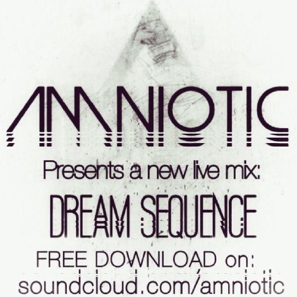 AMNIOTIC Presents DREAM SEQUENCE a New Live Mix | It's a club banger for all you techno lovers!  Available for FREE DOWNLOAD here: http://soundcloud.com/amniotic/dream-sequence #AMNIOTIC #DreamSequence #new #song #live #mix #SoundCloud #upload #sound #free #download #techno #TechHouse #club #banger #hit #Dj #LiveMix #amnioticsound #amnioticofficial #promo #promotional #pic #graphics #communication #independent #electronic #music #MusicForCyborgs   (All Rights Reserved AMNIOTIC 2015)