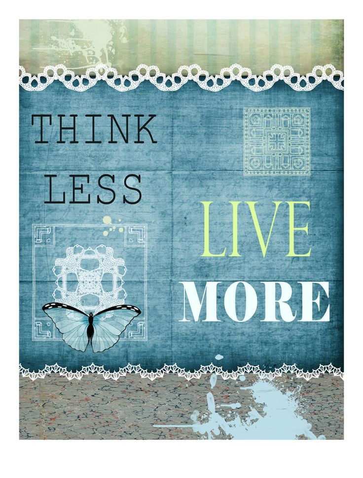 PRINTABLE Art Print, Think less Live More, Instant Download, Quote, Digital File, Quote Poster,LIVE by RecipesOfHappiness on Etsy
