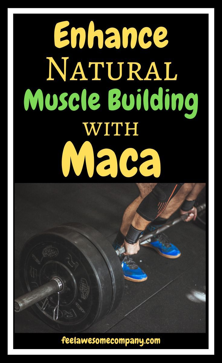 Which Maca is Best for Muscle Growth? 2