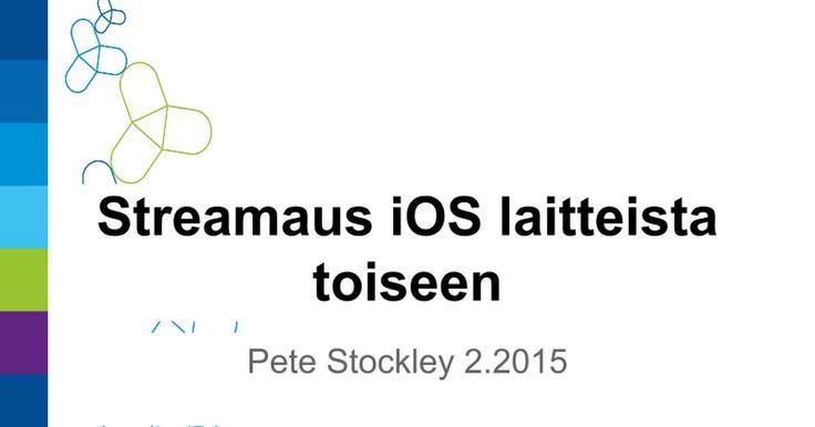 Streamaus iOS laitteista toiseen Pete Stockley 2. 2015 CC: BY SA NC 4. 0 Tarvitset iMediaShare lähettäjän laitteilla( 0€) https:// itunes. apple. com/ fi/ app/ imediashare-personal-stream/ id710578942? mt= 8 Media: connect katsojan/ katsojien laitteilla.( 0€) https:// itunes. apple. com/ us/ app