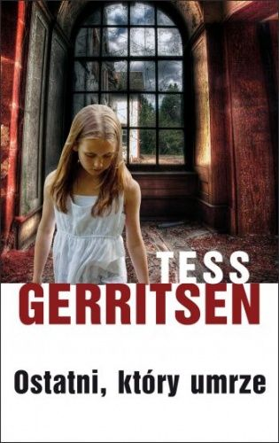 Tess Gerritsen: Ostatni, który umrze http://lubimyczytac.pl/ksiazka/148102/ostatni-ktory-umrze