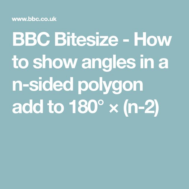 BBC Bitesize - How to show angles in a n-sided polygon add to 180° × (n-2)