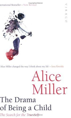 Alice Miller - The Drama of Being a Child